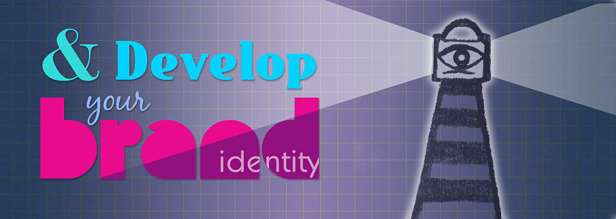 and develop your brand identity