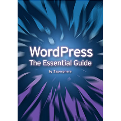 WordPress the Essential Guide eBook by Zaposphere - Beginners Guide to WordPress including 2016 Tips and Tricks