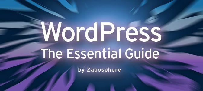 WordPress: Essential Guide by Zaposphere